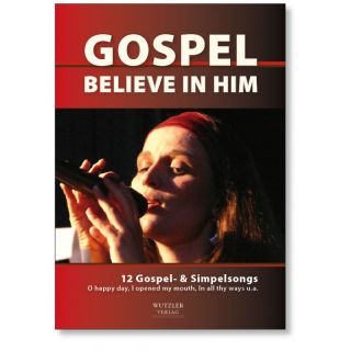 BELIEVE IN HIM - Songbook | GOSPELSONGS
