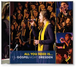 CD 15. GOSPELNIGHT DRESDEN |  All you need is...