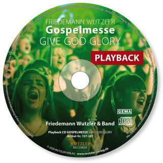 GOSPELMESSE Give God Glory - Playback-CD