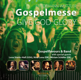 GOSPELMESSE Give God Glory - mp3-Album